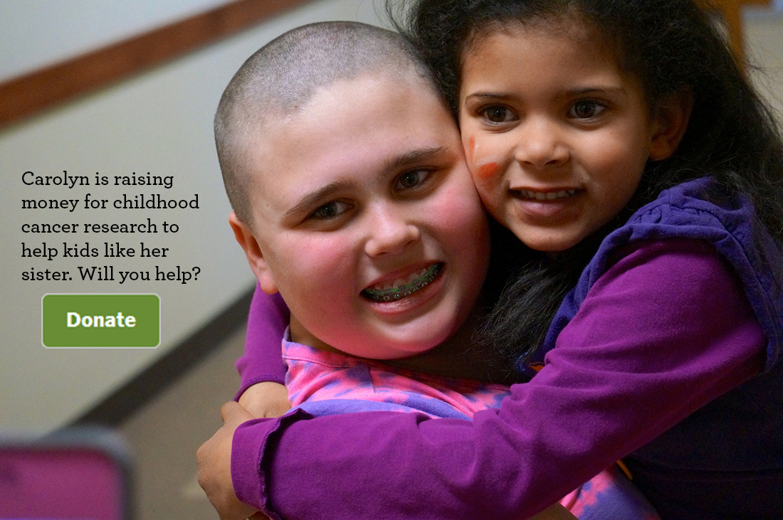 Carolyn is still raising money for childhood cancer research to help kids like her sister. Will you help?