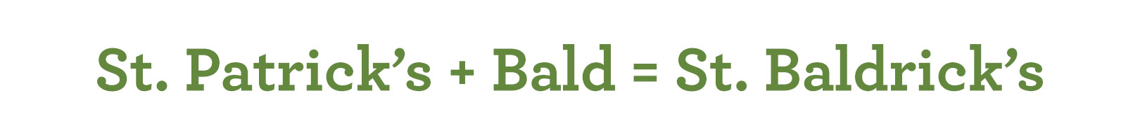 What is St. Baldrick's?