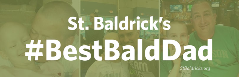 The St. Baldrick's Foundation presents the #BestBaldDad contest