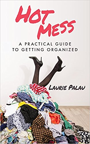 Hot Mess by Laurie Palau